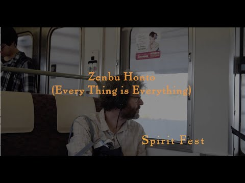 , title : 'Spirit Fest: Zenbu Honto (Every Thing is Everything)'