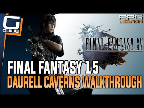Final Fantasy 15 Guide - Daurell Caverns Dungeon All Loot & Vault Doors Location