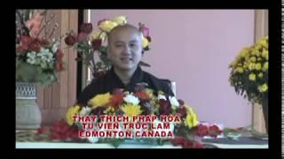 Thầy Thích Pháp Hòa - Bốn Pháp Sanh Phước_clip1/6