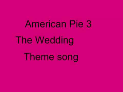 American Pie 3 Theme Song.flv