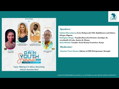 Making it in Africa: Becoming Africa's Success Story  #GAINYOUTHSUMMIT2020 #GAIN