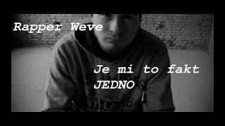 Video Rapper Weve - Je mi to fakt JEDNO