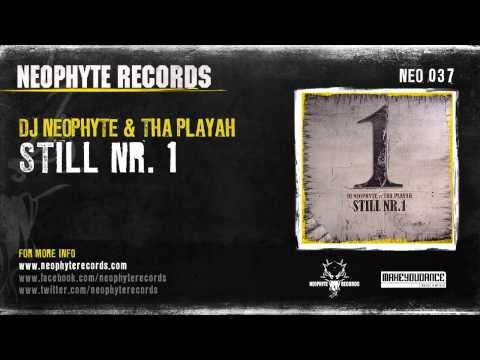 DJ Neophyte & Tha Playah - Still Nr. 1