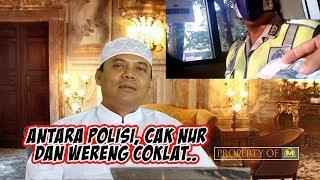 Video ANTARA POLISI, CAK NUR DAN WERENG COKLAT... POLISI DI REZIM INI MP3, 3GP, MP4, WEBM, AVI, FLV Juni 2019