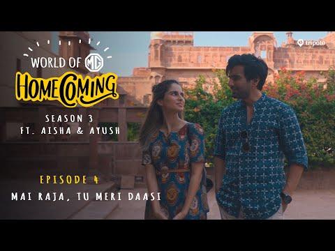 World of MG: Homecoming   S03E04: Main Raja, Tu Meri Daasi   Ft. Aisha Ahmed and Ayush Mehra