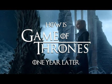 Game Of Thrones Season 8: One Year Later