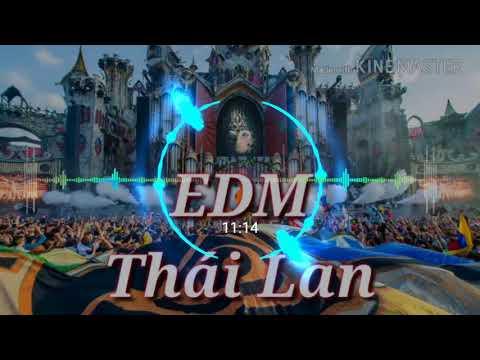 EDM Thái Lan Gây Nghiện-Nhạc Quẩy Melody - Thời lượng: 26:55.