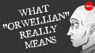 "What ""Orwellian"" really means – Noah Tavlin"