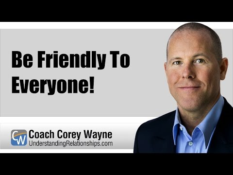 friendly - Coach Corey Wayne discusses why you should be friendly & talk to people everywhere you go to help improve your social skills. Click the link below to make a ...