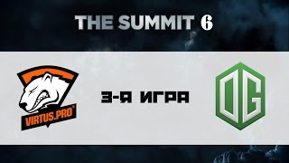 Virtus.Pro vs OG #3 (bo3) | The Summit 6, 19.11.16
