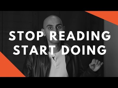 Why You Should STOP Reading and START Doing