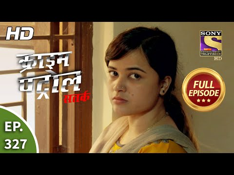 Crime Patrol Satark Season 2 - Ep 327 - Full Episode - 1st February, 2021
