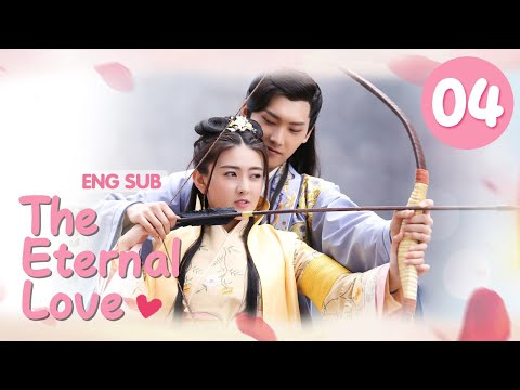 [ENG SUB] The Eternal Love 04 (Xing Zhaolin, Liang Jie) You Are My Destined Love