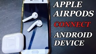 How To Pair Apple AirPods With An Android Device 2017