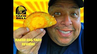 Video Taco Bell's® Naked Egg Taco REVIEW! MP3, 3GP, MP4, WEBM, AVI, FLV Maret 2018