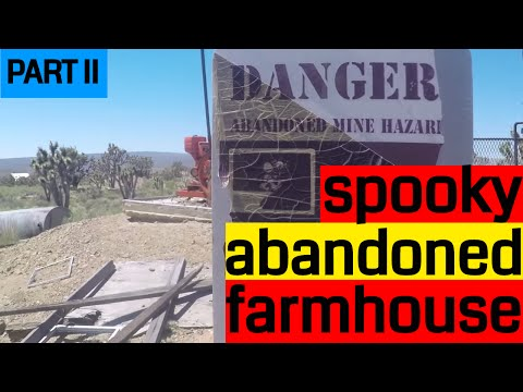 Spooky Abandoned Farmhouse in the Mojave Preserve PART II