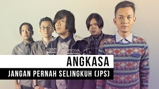 Download Lagu ANGKASA -- Jangan Pernah Selingkuh (JPS) Mp3