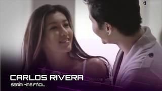 Carlos Rivera - Sería Más Fácil l Video Letra (Estreno 2019)
