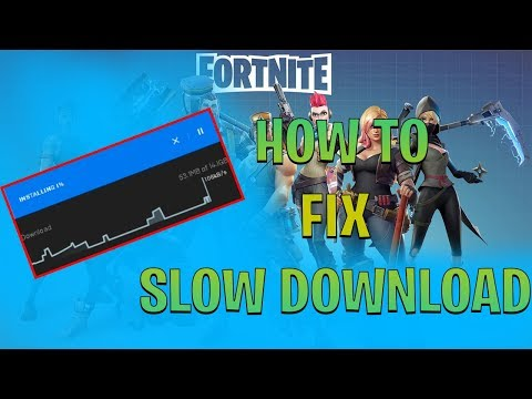 Fortnite How To Fix Slow Download [2018]