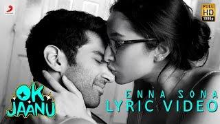Video Enna Sona – Lyric Video | Shraddha Kapoor | Aditya Roy Kapur | A.R. Rahman | Arijit Singh MP3, 3GP, MP4, WEBM, AVI, FLV Desember 2018