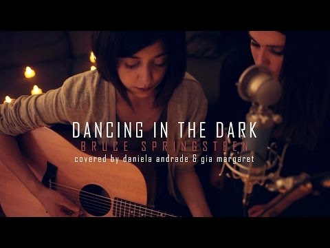 Bruce Springsteen - Dancing In The Dark (Cover) By Daniela Andrade X Gia Margaret