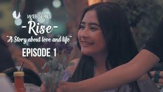Video #RiseTheSeries - Episode 1 MP3, 3GP, MP4, WEBM, AVI, FLV Desember 2017
