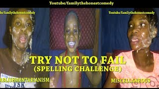 SPELLING CHALLENGE (FAIL AND CHOP SLAP) (Family The Honest Comedy)