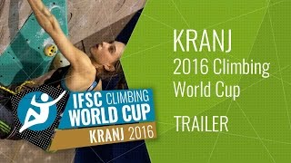 Upcoming Event Trailer - IFSC Climbing World Cup Kranj 2016 - LEAD by International Federation of Sport Climbing