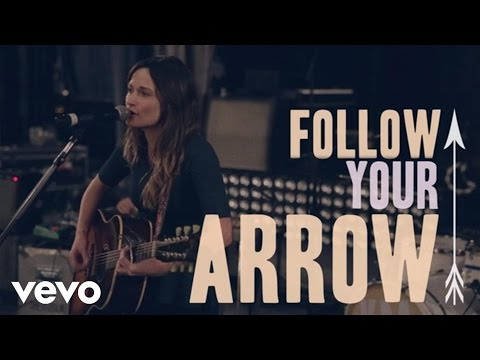 Follow Your Arrow (Lyric Video)