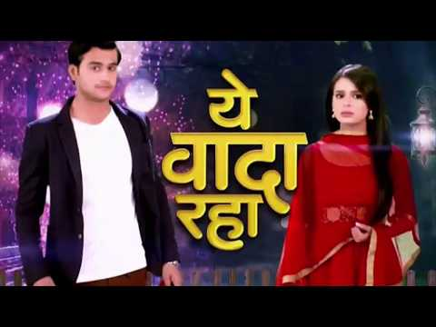 Yeh Vaada Raha Serial Full Title Song With Pics