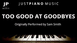 Video Too Good At Goodbyes (Piano Accompaniment) Sam Smith MP3, 3GP, MP4, WEBM, AVI, FLV Maret 2018