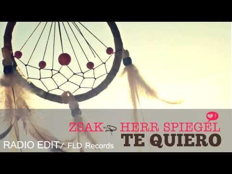 ►Zsak & Herr Spiegel ◄  Te Quiero Radio Edit