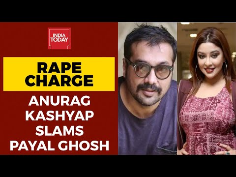 Anurag Kashyap Opens Up On Sexual Harassment Accusations By Payal Ghosh | India Today