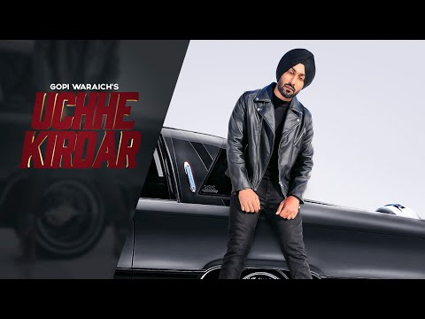 Uchhe Kirdar - Gopi Waraich | Mix Singh (full Song) | Vehli Janta Records | Latest Songs 2019