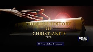 The Real History of Christianity: Part III | Face the Truth
