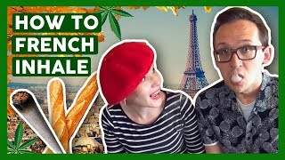 How to French Inhale 🇫🇷 (4:20 Tutorials) by That High Couple