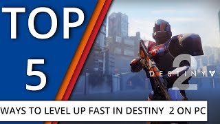 Top 5 ways to level up fast in Destiny 2 on PC