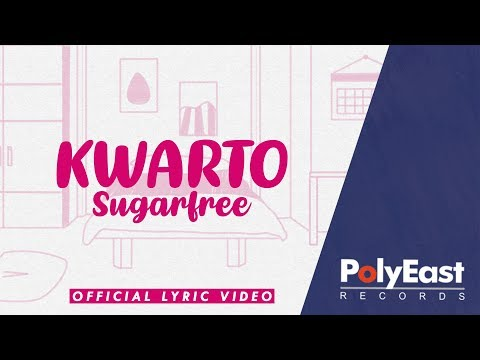 Sugarfree - Kwarto - (Official Lyric Video)