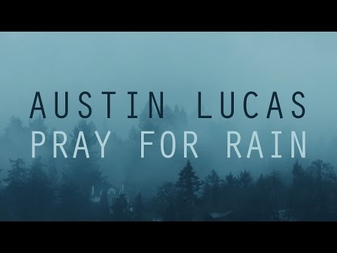 PRAY FOR RAIN (Official Video) Austin Lucas