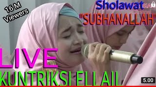"Video @LIVE SHOLAWAT ""SUBHANALLAH"" KUNTRIKSI ELLAIL MP3, 3GP, MP4, WEBM, AVI, FLV Mei 2019"