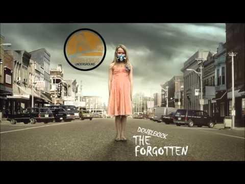 Doublekick - The Forgotten (Original Mix)