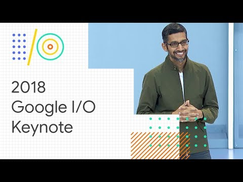 Google I/O'18: Google Keynote