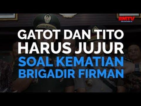 Gatot dan Tito Harus Jujur Soal Brigadir Firman