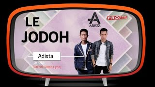 Adista - Le Jodoh (Official Lyric Video)