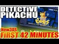 Detective Pikachu // First 42 Minutes Gameplay / New 3DS