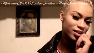 Montana-Of-300 Ft. Jalyn Sanders - Trap Queen (Remix)