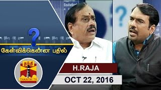 (22/10/2016) Kelvikkenna Bathil | Exclusive Interview with BJP's National Sec. H. Raja | Thanthi TV