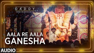 Get ready to welcome Bappa #AalaReAalaGanesha full audio  song from Arjun Rampal starter movie DADDY.  This movie is unfolding jigsaw puzzle, told from different points-of-view and spanning over four decades, Daddy is an unforgettable excursion into the Mumbai underworld.Get it on iTunes - http://bit.ly/Daddy-Full-Album-iTunesAlso, Stream it onHungama - http://bit.ly/Daddy-Full-Album-HungamaSaavn - http://bit.ly/Daddy-Full-Album-SaavnGaana - http://bit.ly/Daddy-Full-Album-GaanaApple Music - http://bit.ly/Daddy-Full-Album-AppleMusicGoogle Play - http://bit.ly/Daddy-Full-Album-GooglePlaySong: Aala Re Aala GaneshaSingers- Wajid & Dr. Ganesh ChandanshiveMusic- Sajid-WajidLyrics- Prashant IngoleMusic Label-  T-Series Song programmed by- Aditya DevSong recorded at - Geet Studio by Abani TantiAssistant Engineer-Pankaj KaushikLive percussions-Nitin ShankarLive Banjo- Rashid KhanOriginal soundtrack: Sajid WajidSong mixed and mastered by Shakeel Ahmed (Ashok Honda Studio)___Enjoy & stay connected with us!► Subscribe to T-Series: http://bit.ly/TSeriesYouTube► Like us on Facebook: https://www.facebook.com/tseriesmusic► Follow us on Twitter: https://twitter.com/tseries► Follow us on Instagram: http://bit.ly/InstagramTseries