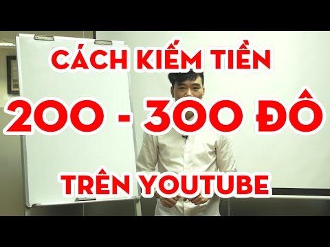Cách kiếm tiền online 200-300 đô từ youtube