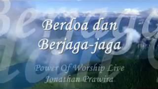 Berdoa Dan Berjaga-Jaga - POW Live (Jonathan Prawira)